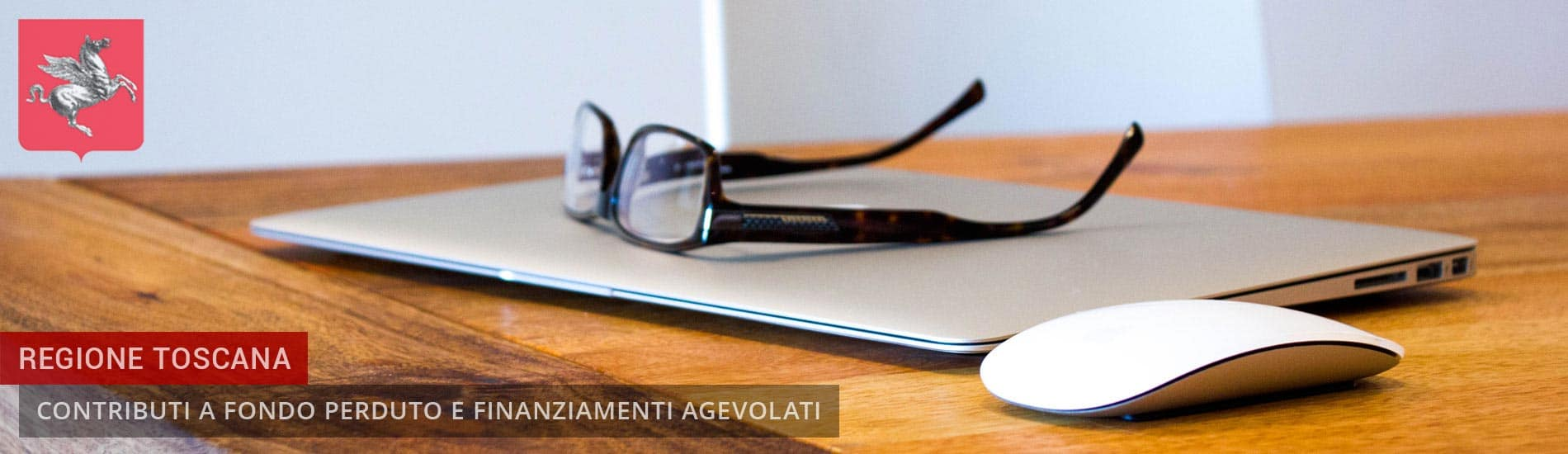 Regione Toscana: Bandi Contributi a fondo perduto e Finanziamenti agevolati