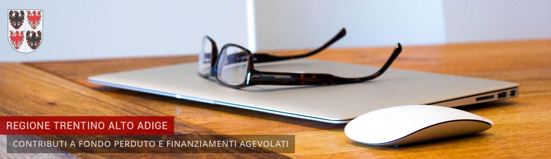 Regione Trentino Alto Adige: Bandi Contributi a fondo perduto e Finanziamenti agevolati