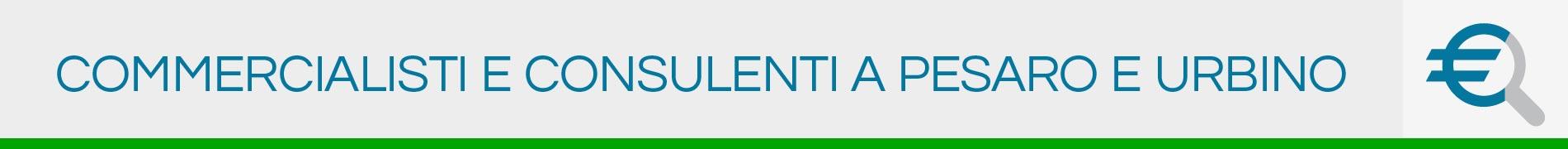 Commercialisti e Consulenti a Pesaro e Urbino